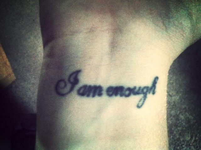 I Am Good Enough Tattoo I am Enough